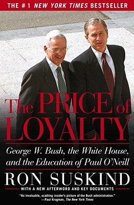 The Price of Loyalty By Suskind, Ron