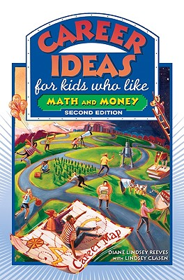 Career Ideas for Kids Who Like Math and Money By Reeves, Diane Lindsey/ Clasen, Lindsey/ Bond, Nancy (ILT)