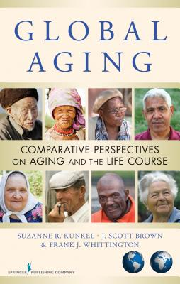 Global Aging By Kunkel, Suzanne R., Ph.D./ Brown, J. Scott (EDT)